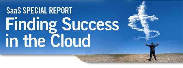 Saas Special Report: Finding Success in the Cloud